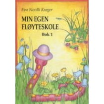 Min Egen Fløyteskole - Bok 1