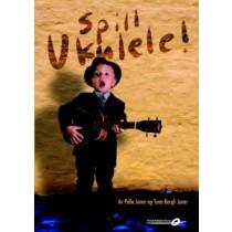 Spill Ukulele ! - Lærebok av Pelle og Tone Joner *